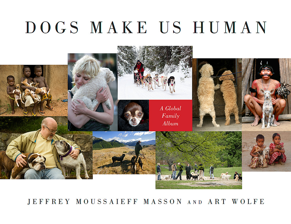 DOGS MAKE US HUMAN. Copyright: Art Wolfe.