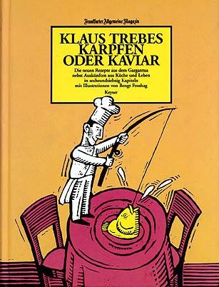 Klaus Trebes. Karpfen oder Kaviar.