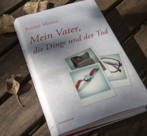 Rainer Moritz Mein Vater, die Dinge und der Tod