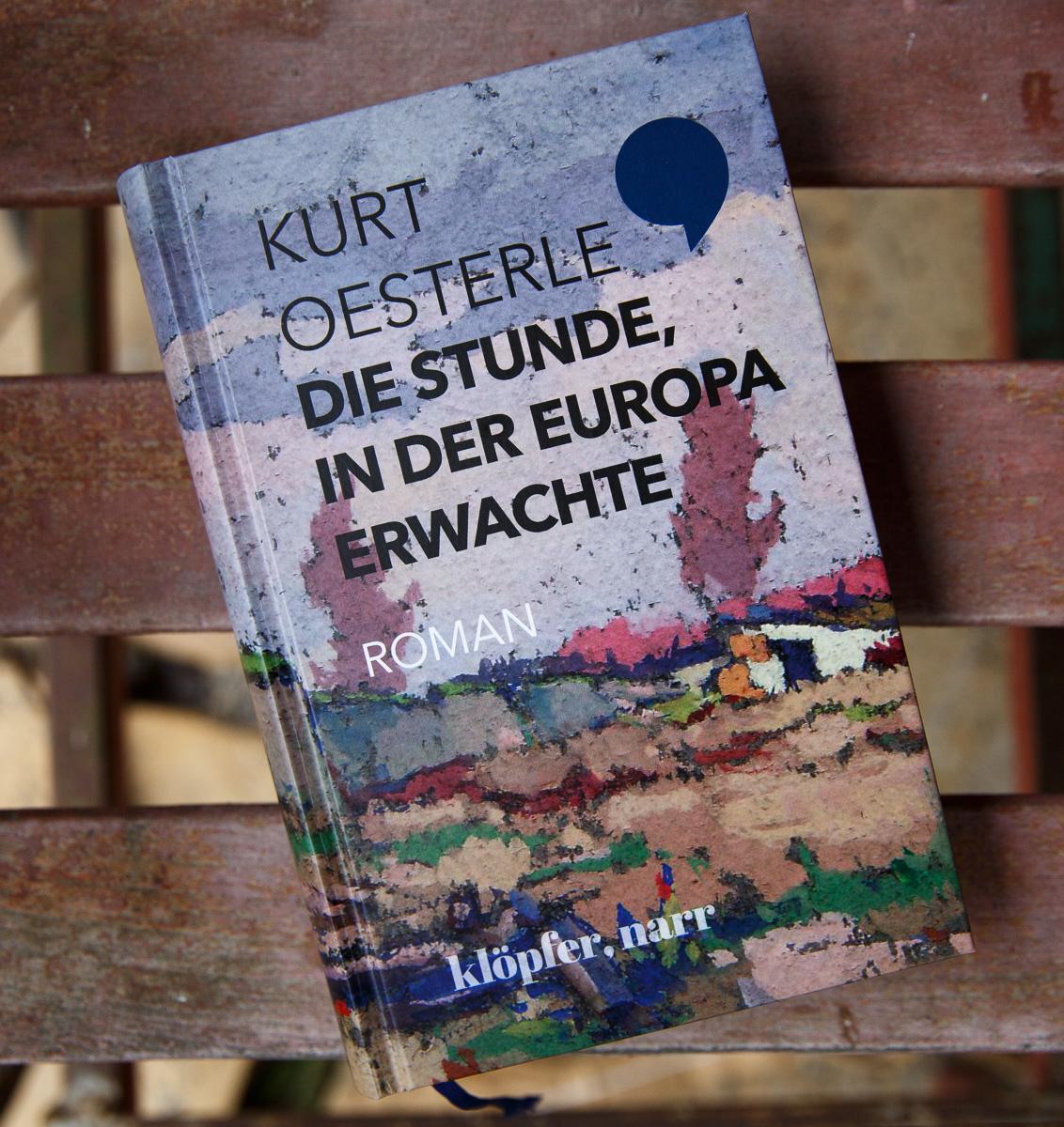 Kurt Oesterle: Die Stunde, in der Europa erwachte, Klöpfer, Narr, Tübingen 2019