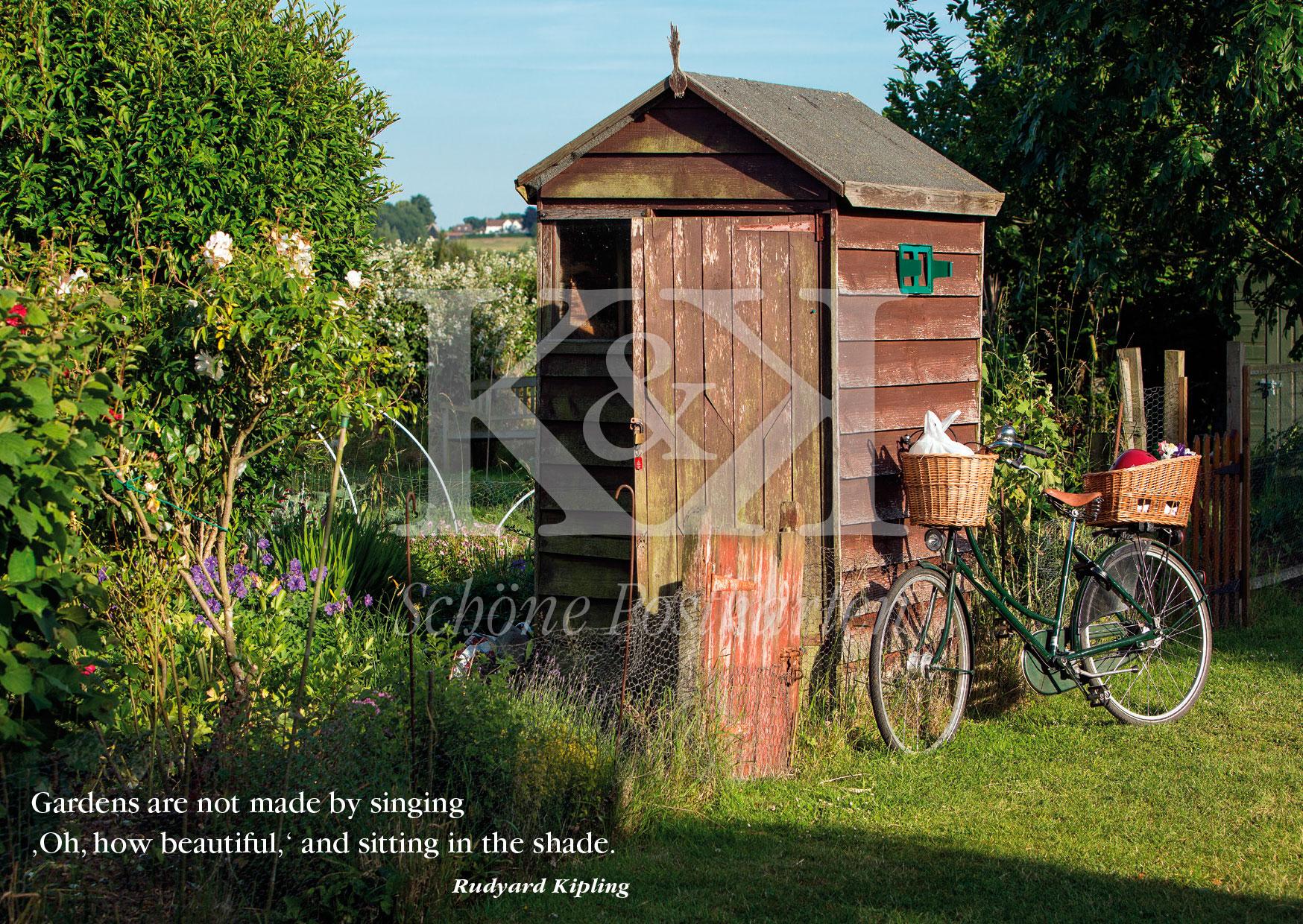 """""""Ein Garten entsteht nicht dadurch, dass man 'Oh, wie schön' singt und im Schatten sitzt."""" Rudyard Kipling (Schöne Postkarte Nr. 240)"""